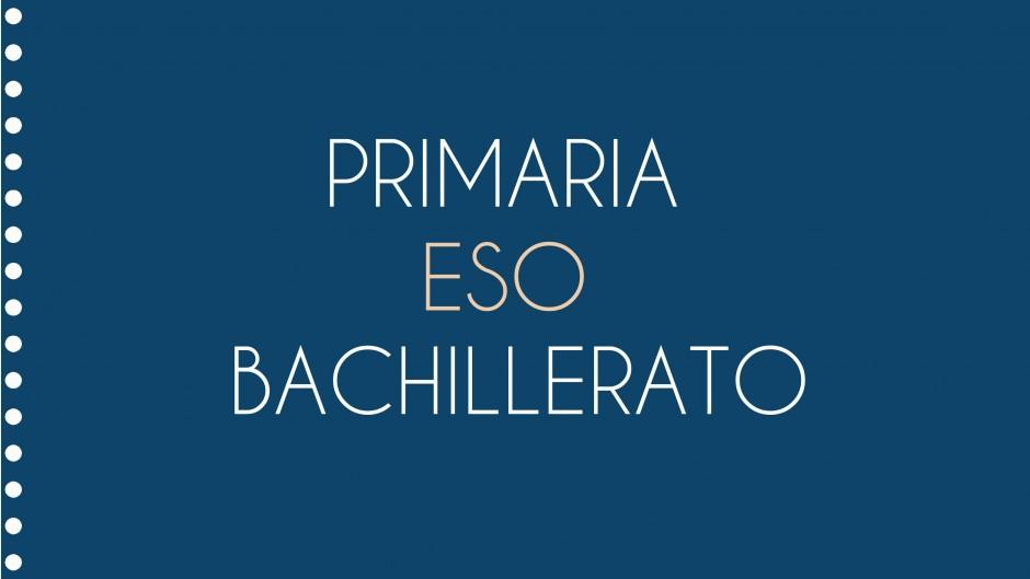 Primaria, ESO y Bachillerato