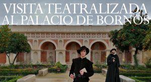 Visita teatalizada al Palacio de Bornos (Cádiz) @ Palacio de los Ribera de Bornos