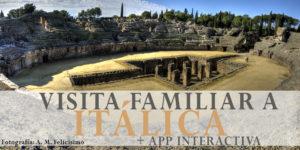 Visita familiar a Itálica. Visita guiada + APP interactiva @ conjunto arqueológico de Itálica | Santiponce | Andalucía | España