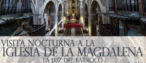 Visita nocturna a la Iglesia de la Magdalena: La luz del Barroco @ Real Parroquia de Santa María de la Magdalena (Recuerden que NO es la entrada lateral por Calle San Pablo)